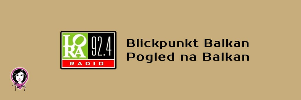 06.07.2020 – Radio emisija Pogled na Balkan
